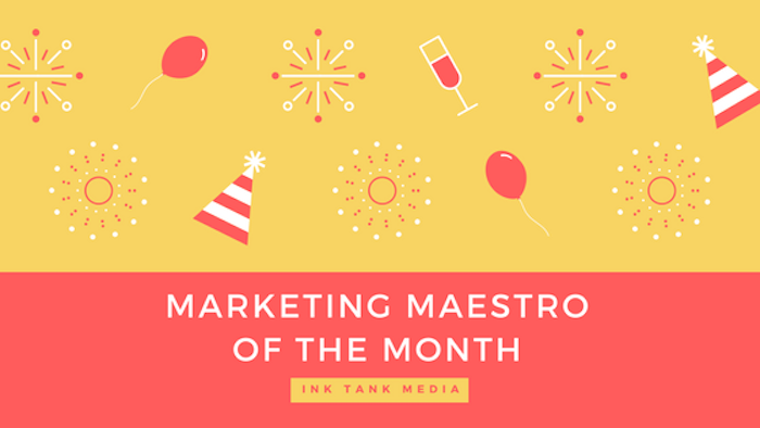 Ink Tank Marketing Maestro of the Month